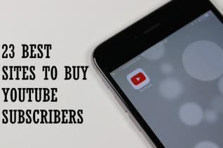 Best Sites To Buy Youtube Subscribers