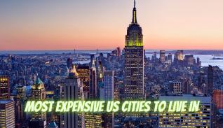 Most Expensive US Cities to Live In